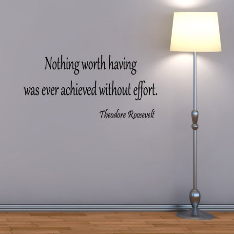 Nothing Worth Having Was Ever Achieved Without Effort