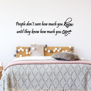 VWAQ People Don't Care How Much You Know Until They Know How Much You Care Wall Decal