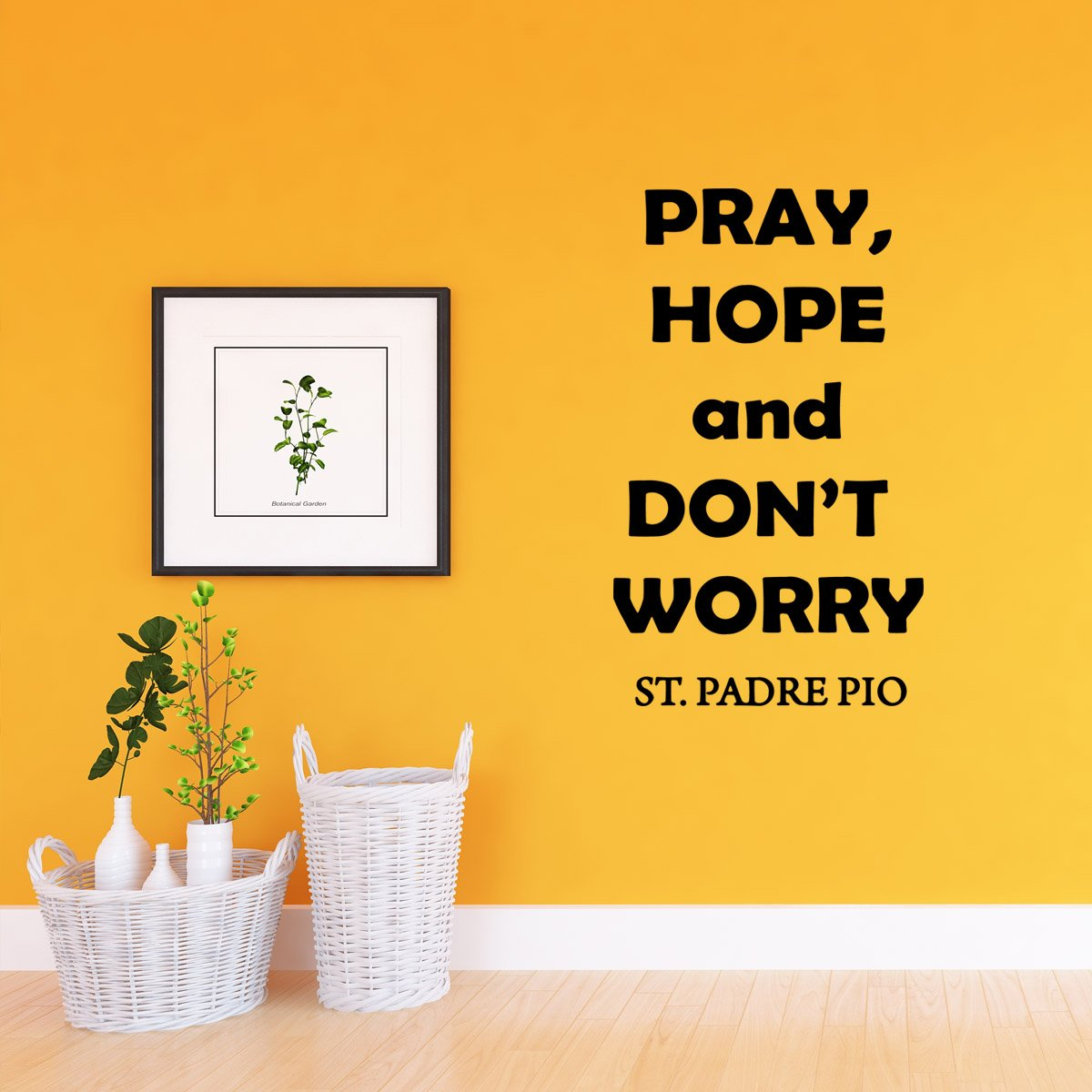 Pray, Hope and Don't Worry Padre Pio Quote Wall Decal