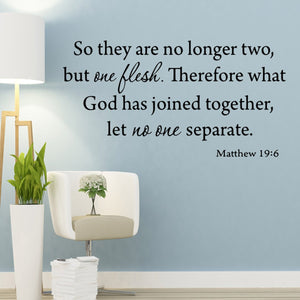 VWAQ So They are No Longer Two But One Flesh Matthew 19:6 Vinyl Wall art Decal - VWAQ Vinyl Wall Art Quotes and Prints