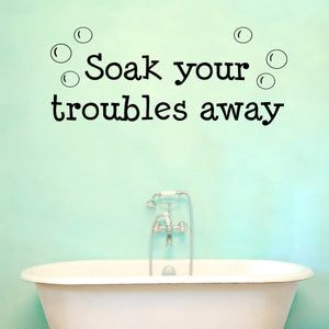 VWAQ Soak Your Troubles Away Bathroom Vinyl Wall Decal - VWAQ Vinyl Wall Art Quotes and Prints