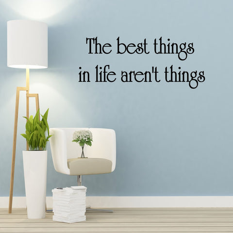 VWAQ The Best Things In Life Aren't Things Inspirational Vinyl Wall Decal - VWAQ Vinyl Wall Art Quotes and Prints
