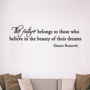 The Future Belongs to Those Eleanor Roosevelt Vinyl Wall art Decal