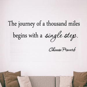 The Journey of a Thousand Miles Begins with a Single Step Vinyl Wall Decal