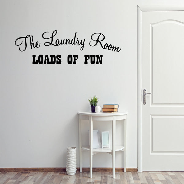The Laundry Room Loads of Fun Home Decor Vinyl Wall art Decal