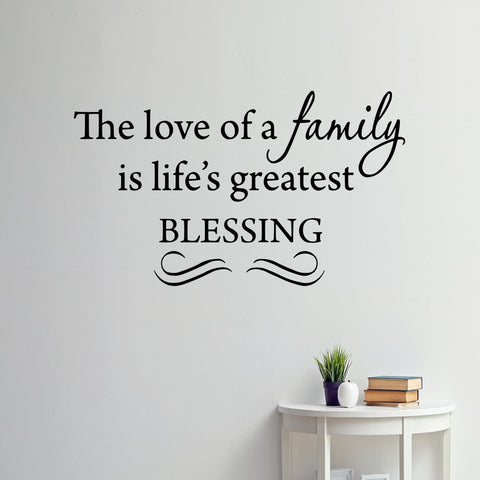 VWAQ The Love of a Family Is Life's Greatest Blessing Wall Decal
