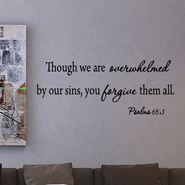 VWAQ Though We Are Overwhelmed By Our Sins Psalms 65:3 Bible Quote Wall Decal - VWAQ Vinyl Wall Art Quotes and Prints