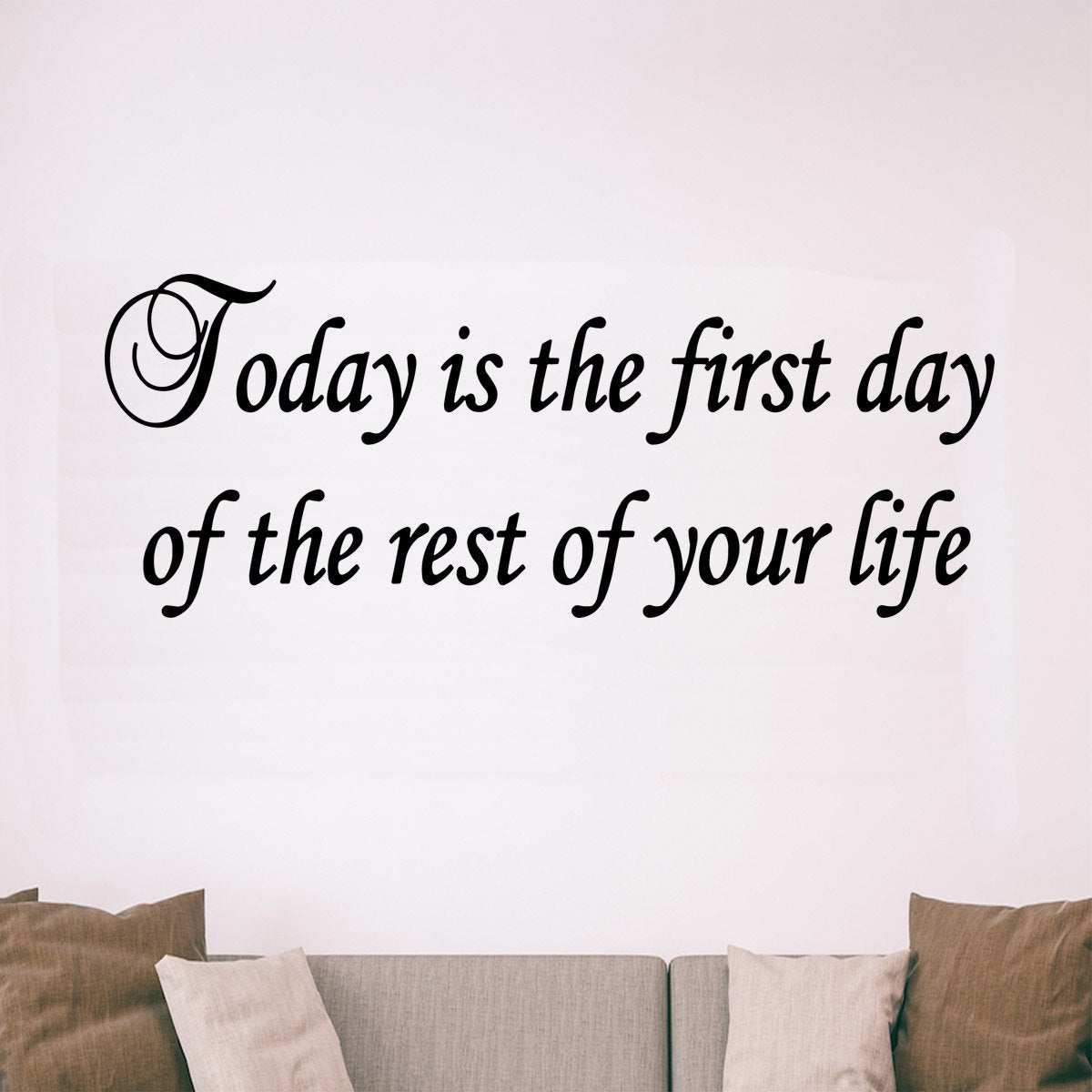 VWAQ Today is the First Day of the Rest of Your Life Inspirational Vinyl Wall Decal
