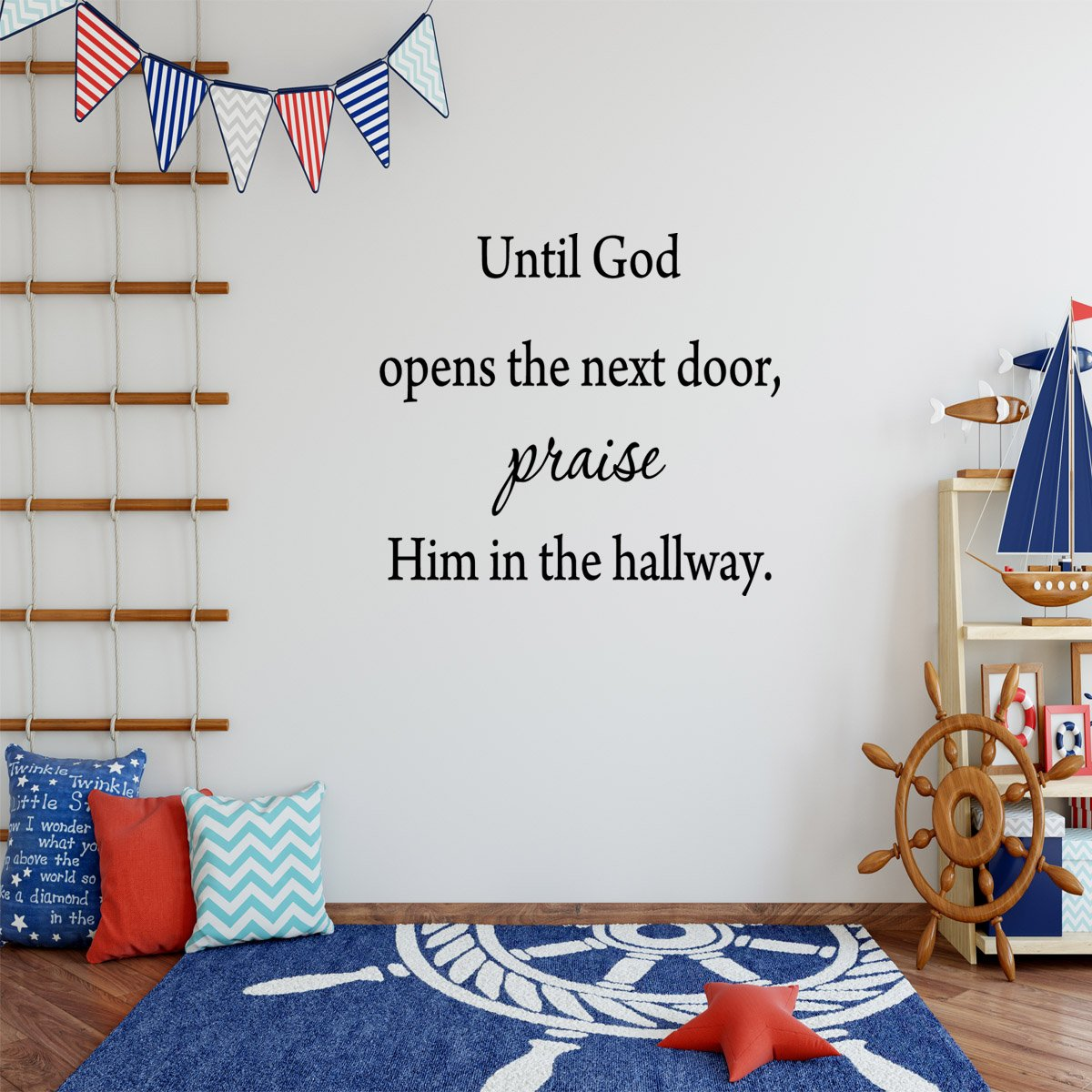 VWAQ Until God Opens the Next Door, Praise Him in the Hallway Wall Decal - VWAQ Vinyl Wall Art Quotes and Prints