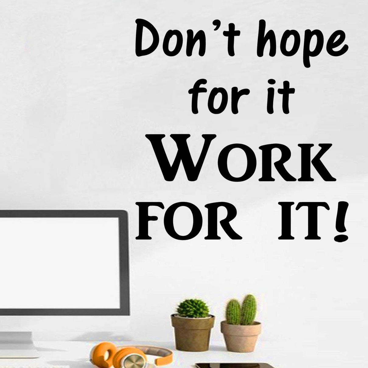 VWAQ Don't Hope for It Work for It Positivity Quotes Wall Decal - VWAQ Vinyl Wall Art Quotes and Prints