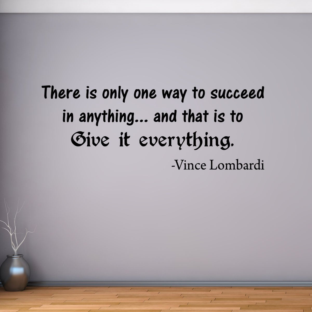 VWAQ There is Only One Way to Succeed in Anything Vince Lombardi Quotes Wall Decal - VWAQ Vinyl Wall Art Quotes and Prints