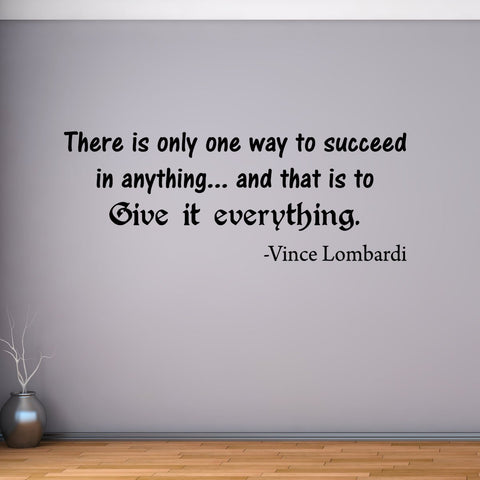 VWAQ There is Only One Way to Succeed in Anything Vince Lombardi Quotes Wall Decal