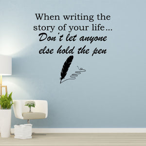 VWAQ When Writing The Story of Your Life Vinyl Quotes Wall Decal