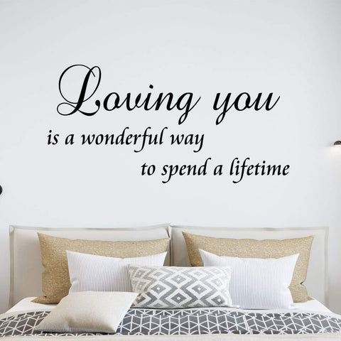 VWAQ Loving You is A Wonderful Way to Spend A Lifetime Bedroom Wall Quotes Decal