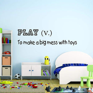 VWAQ Play, to Make A Big Mess with Toys Kids Playroom Wall Quotes Decal