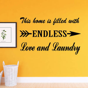 VWAQ This Home is Filled with Endless Love and Laundry - Laundry Room Wall Quotes Decal