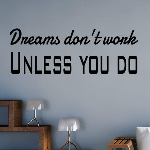VWAQ Dreams Don't Work Unless You Do Motivating Wall Quotes Decal - VWAQ Vinyl Wall Art Quotes and Prints