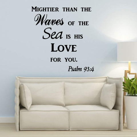 VWAQ Mightier Than The Waves of The Sea is His Love for You Psalm 93 4 Quotes Wall Decal - VWAQ Vinyl Wall Art Quotes and Prints