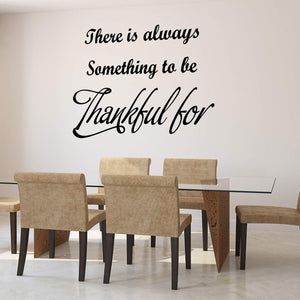 VWAQ There is Always Something to Be Thankful for Grateful Quotes Wall Decal