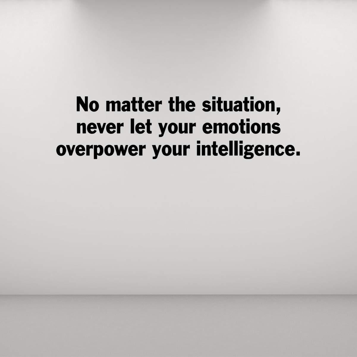 VWAQ No Matter The Situation, Never Let Your Emotions Overpower Your Intelligence Quotes Wall Decal