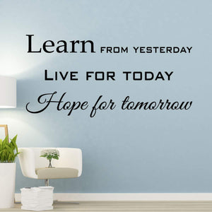 VWAQ Learn from Yesterday, Live for Today, Hope for Tomorrow Inspiring Quotes Wall Decal