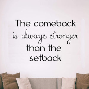 VWAQ The Comeback is Always Stronger Than The Setback Encouraging Wall Quotes Decal