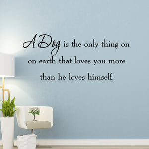 A Dog is the Only Thing on Earth Wall Quotes Decals - VWAQ Vinyl Wall Art Quotes and Prints