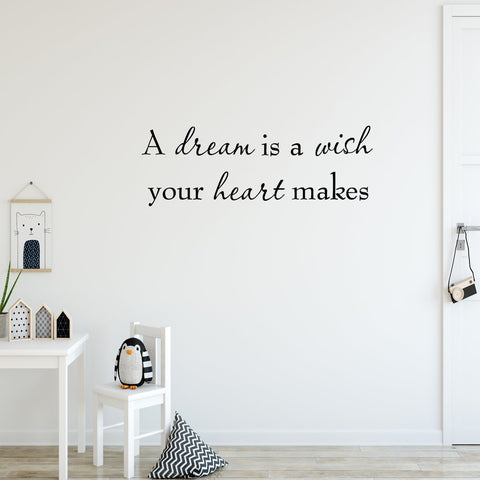 A Dream is a Wish Your Heart Makes Home Vinyl Wall Quotes Decals - VWAQ Vinyl Wall Art Quotes and Prints
