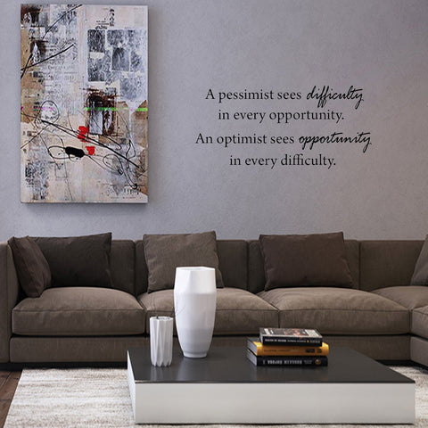 VWAQ A Pessimist Sees Difficulty in Every Opportunity Vinyl Wall Decal - VWAQ Vinyl Wall Art Quotes and Prints
