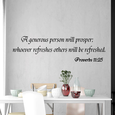 A Generous Person Will Prosper; Proverbs 11:25 Bible Wall Quotes - VWAQ Vinyl Wall Art Quotes and Prints