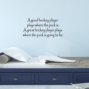 A Good Hockey Player Plays Where the Puck Is Sports Wall Quotes Decals - VWAQ Vinyl Wall Art Quotes and Prints