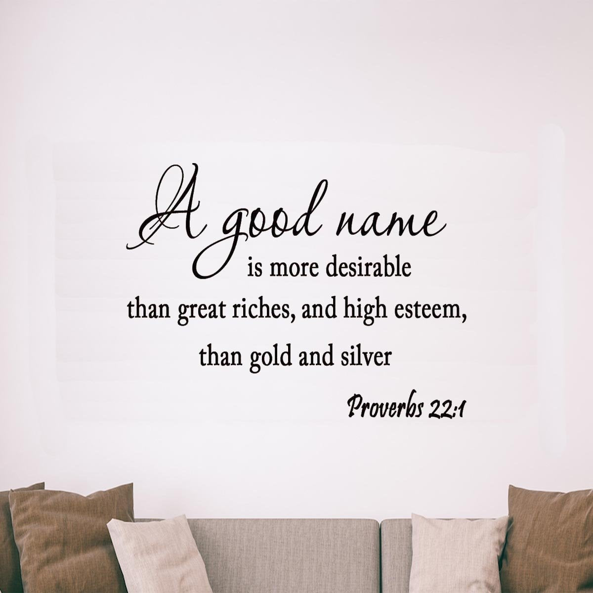 A Good Name is more Desirable than Great Riches Bible Wall Quotes - VWAQ Vinyl Wall Art Quotes and Prints