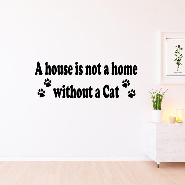 VWAQ A House is Not a Home Without a Cat Wall Quotes for Home Decals - VWAQ Vinyl Wall Art Quotes and Prints