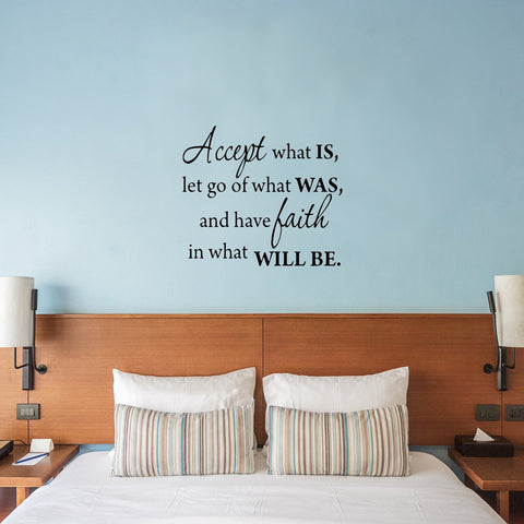 Accept What Is, Let Go Of What Was - Inspirational Wall Quotes - VWAQ Vinyl Wall Art Quotes and Prints