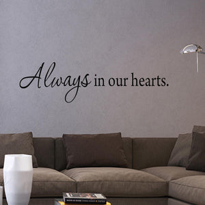 VWAQ Always in Our Hearts Vinyl Wall Decal - VWAQ Vinyl Wall Art Quotes and Prints