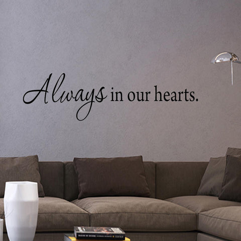 Always in Our Hearts Love Quotes Vinyl Wall Art Decal - VWAQ Vinyl Wall Art Quotes and Prints