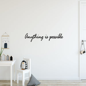 Anything is Possible Inspirational Wall Quotes Decals - VWAQ Vinyl Wall Art Quotes and Prints