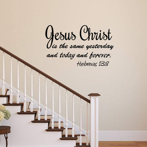 VWAQ Hebrews 13:8 Wall Decal Jesus Christ is The Same Yesterday and Today and Forever Inspirational Bible Quotes Scripture Decor