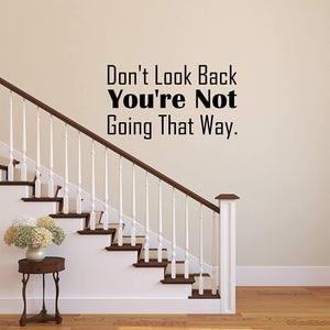 VWAQ Don't Look Back You're Not Going That Way Wall Decal Motivational Quotes Vinyl Wall Art