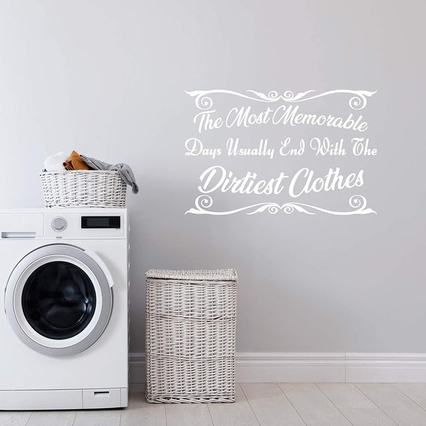 VWAQ The Most Memorable Days Usually End with The Dirtiest Clothes Wall Decal Laundry Room Quotes Decor Stickers