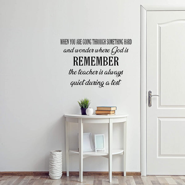 VWAQ When You are Going Through Something Hard and Wonder Where God is Remember The Teacher is Always Quiet During A Test Wall Decal Christian Quotes Decor
