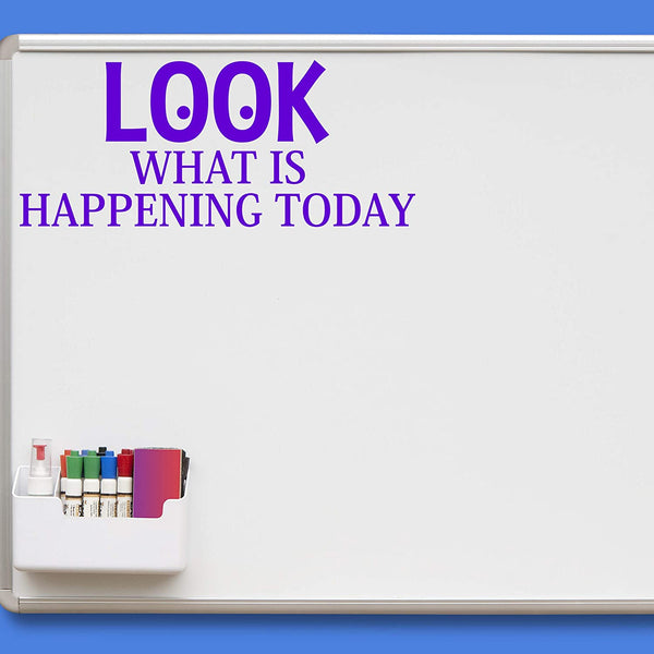 VWAQ Look What is Happening Today Teachers Classroom Vinyl Decal for Whiteboard and Walls
