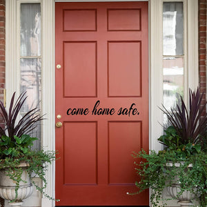 VWAQ Come Home Safe Door Vinyl Decal Home Decor Entryway Sticker