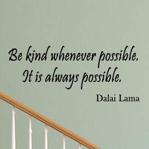 VWAQ Be Kind Whenever Possible Dalai Lama Vinyl Wall Decal - VWAQ Vinyl Wall Art Quotes and Prints