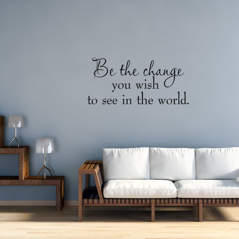 VWAQ Be the Change You Wish to See in the World Wall Quotes Decal - VWAQ Vinyl Wall Art Quotes and Prints