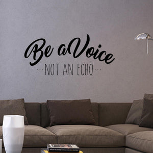 Be A Voice Not An Echo Wall Quotes Decal Inspirational - VWAQ Vinyl Wall Art Quotes and Prints