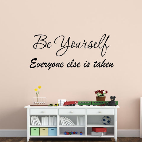Be Yourself Everyone Else is Taken Inspirational Wall Quotes Decal - VWAQ Vinyl Wall Art Quotes and Prints