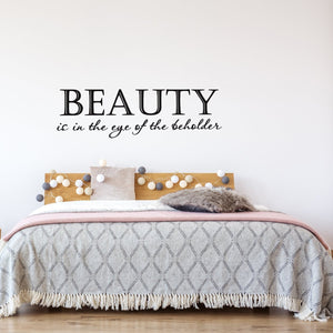 VWAQ Beauty Is in the Eye of the Beholder Vinyl Wall Quotes Decal - VWAQ Vinyl Wall Art Quotes and Prints