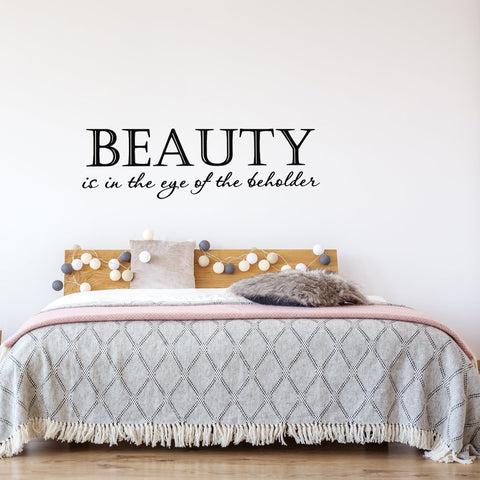 Beauty Is in the Eye of the Beholder Vinyl Wall Quotes Decal - VWAQ Vinyl Wall Art Quotes and Prints