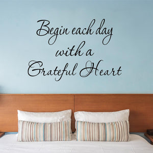 Begin Each Day with A Grateful Heart Wall Quotes Decal - VWAQ Vinyl Wall Art Quotes and Prints